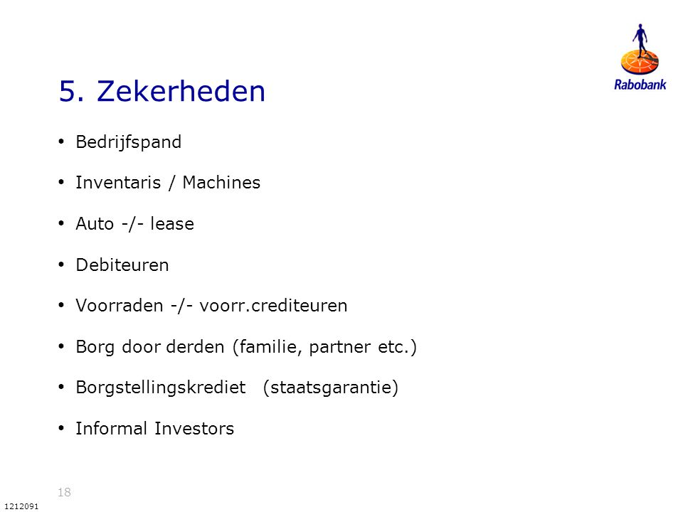 5. Zekerheden Bedrijfspand Inventaris / Machines Auto -/- lease