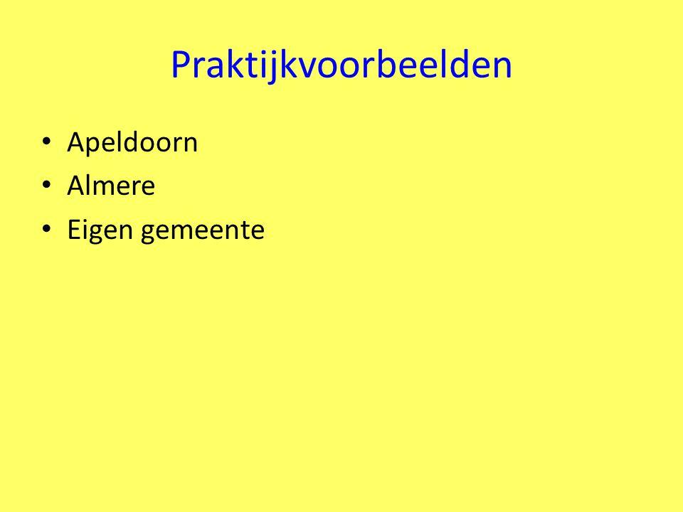 Praktijkvoorbeelden Apeldoorn Almere Eigen gemeente