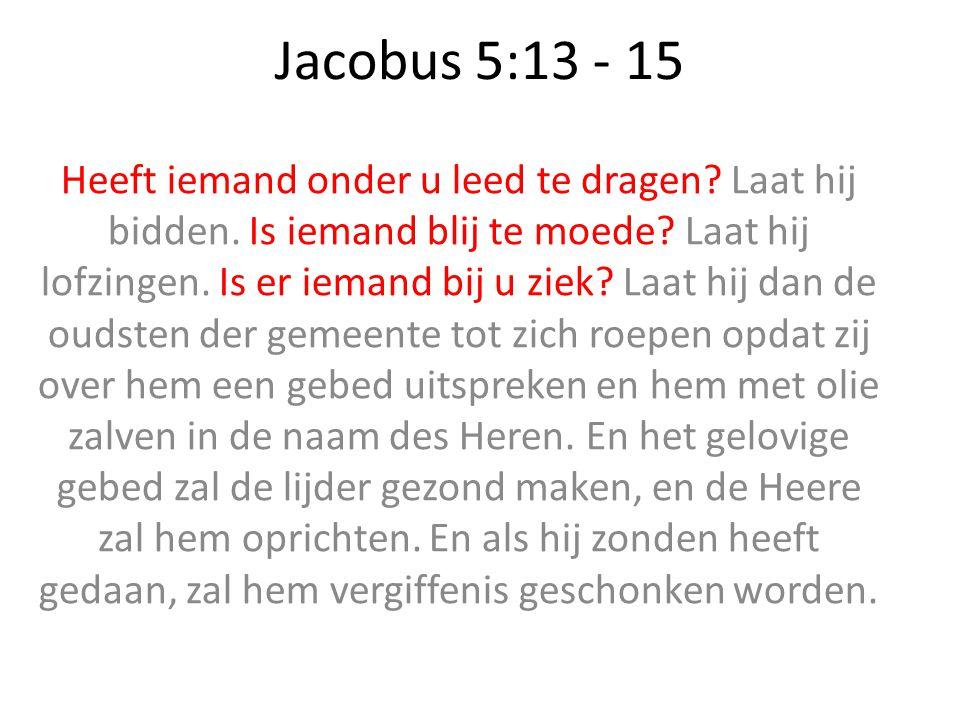 Jacobus 5:13 - 15