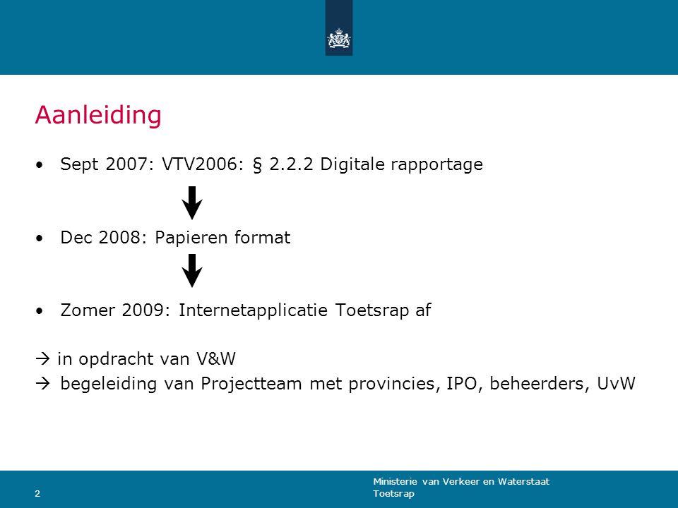 Aanleiding Sept 2007: VTV2006: § 2.2.2 Digitale rapportage
