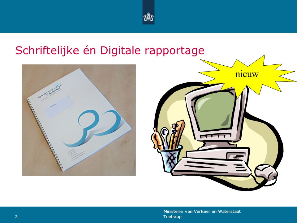 Schriftelijke én Digitale rapportage