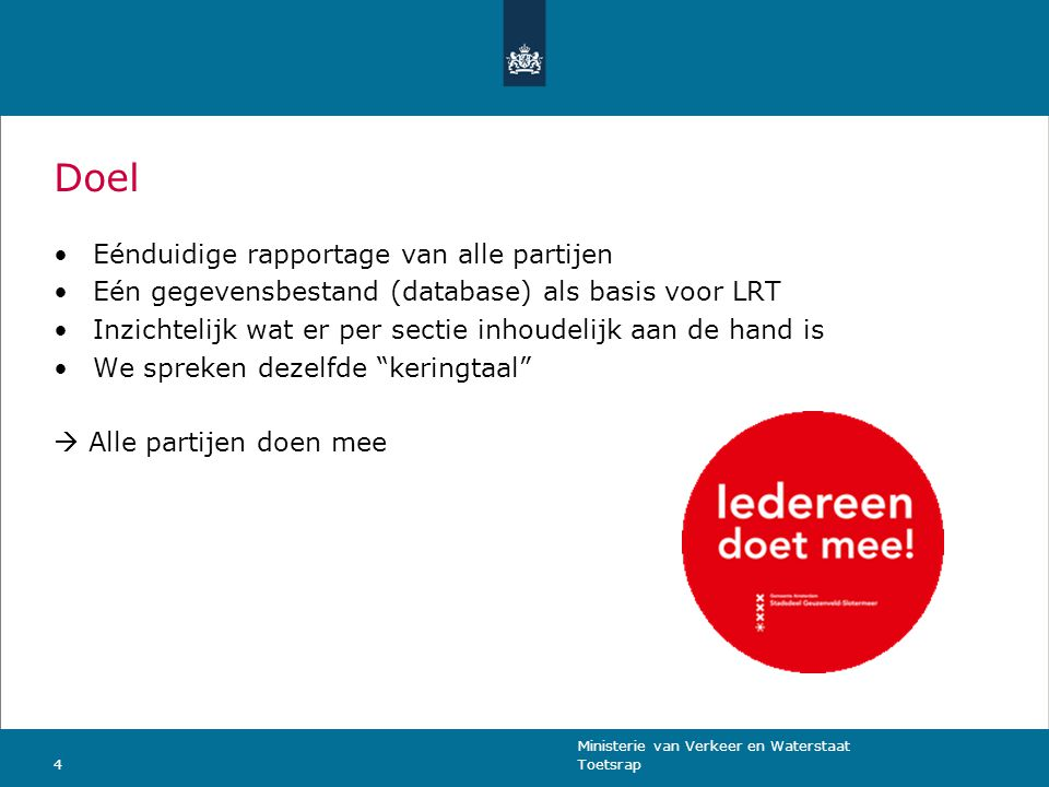 Doel Eénduidige rapportage van alle partijen