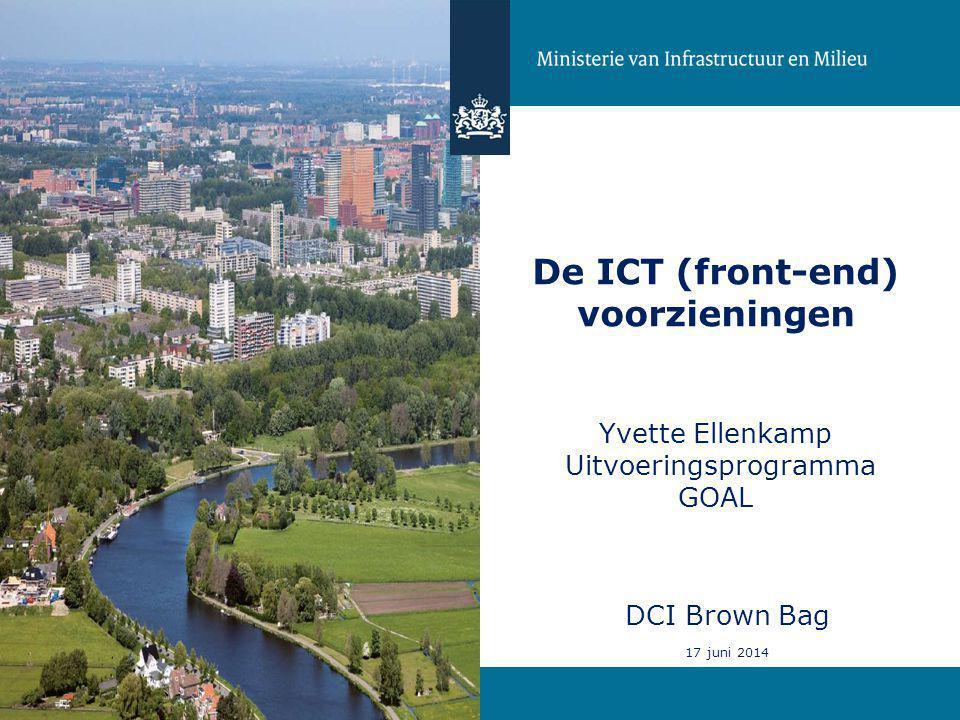 De ICT (front-end) voorzieningen Yvette Ellenkamp Uitvoeringsprogramma GOAL