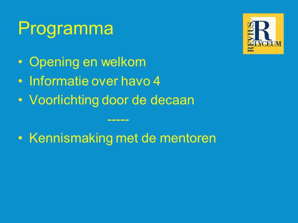 Programma Opening en welkom Informatie over havo 4