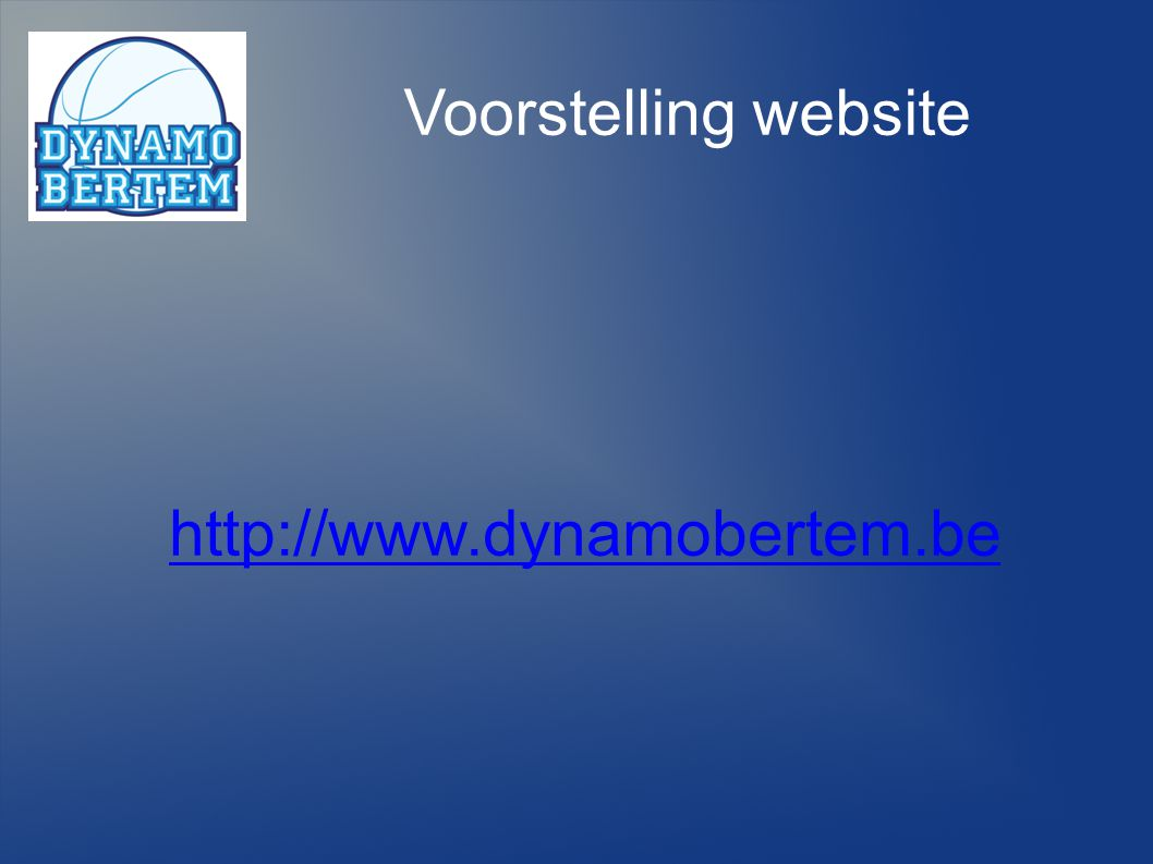 22 Voorstelling website http://www.dynamobertem.be