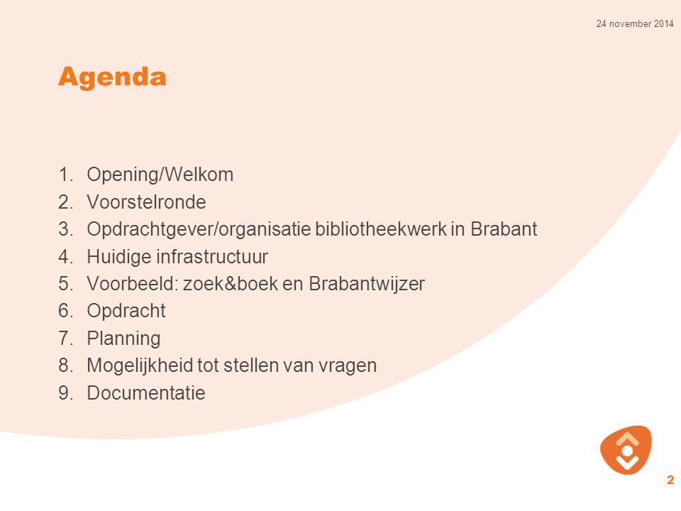 Agenda Opening/Welkom Voorstelronde