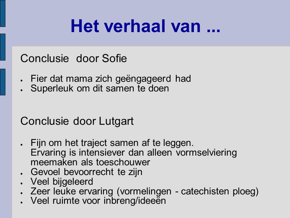 Het verhaal van ... Conclusie door Sofie Conclusie door Lutgart