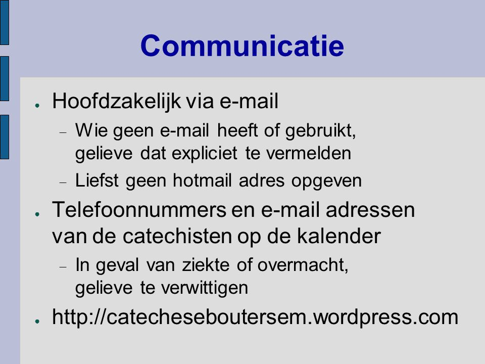 Communicatie Hoofdzakelijk via e-mail