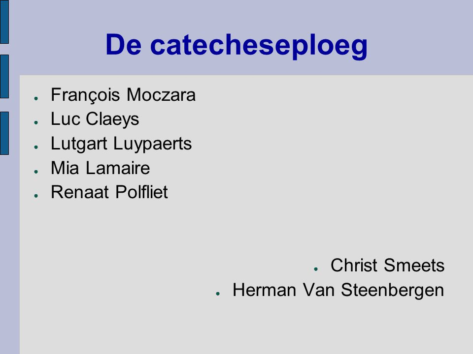 De catecheseploeg François Moczara Luc Claeys Lutgart Luypaerts
