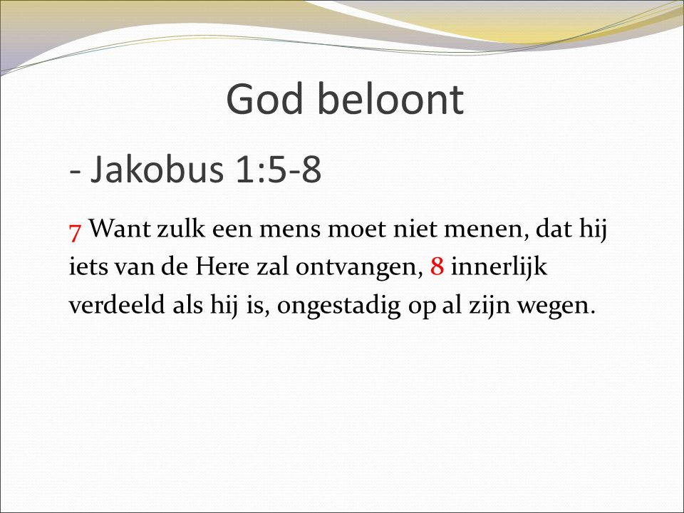 God beloont - Jakobus 1:5-8
