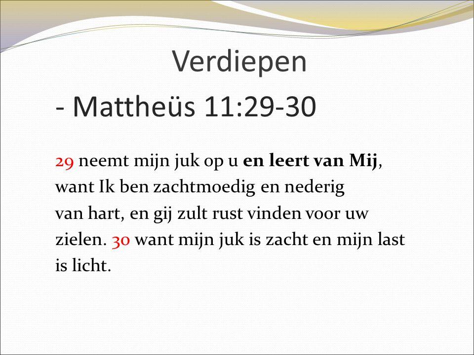 Verdiepen - Mattheüs 11:29-30