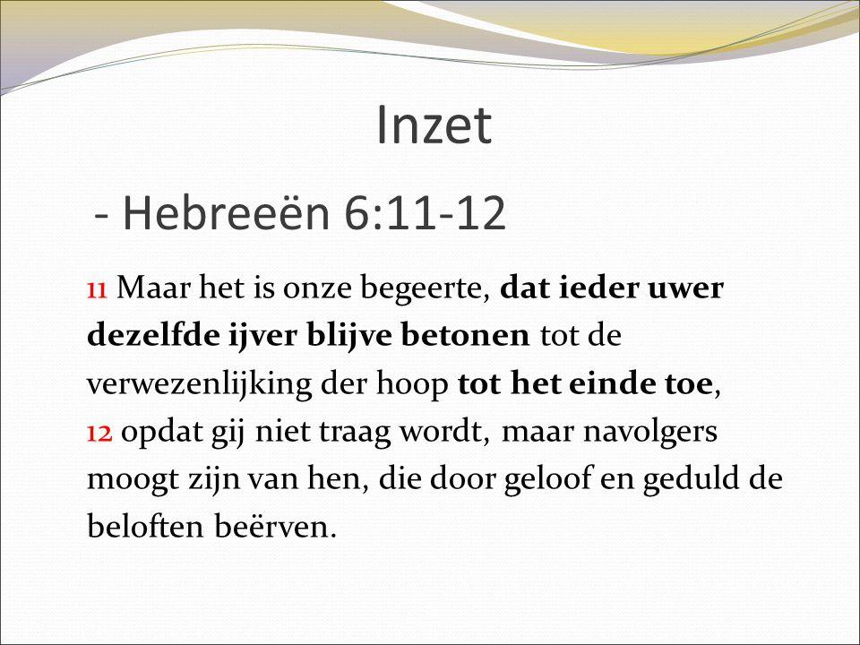 Inzet - Hebreeën 6:11-12.
