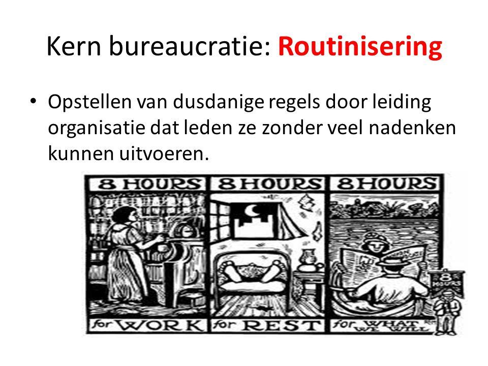 Kern bureaucratie: Routinisering