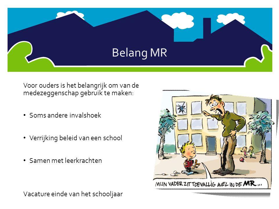 Belang MR Voor ouders is het belangrijk om van de medezeggenschap gebruik te maken: Soms andere invalshoek.