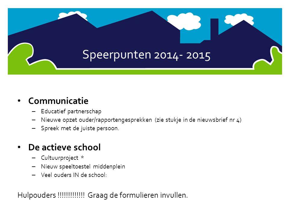 Speerpunten 2014- 2015 Communicatie De actieve school