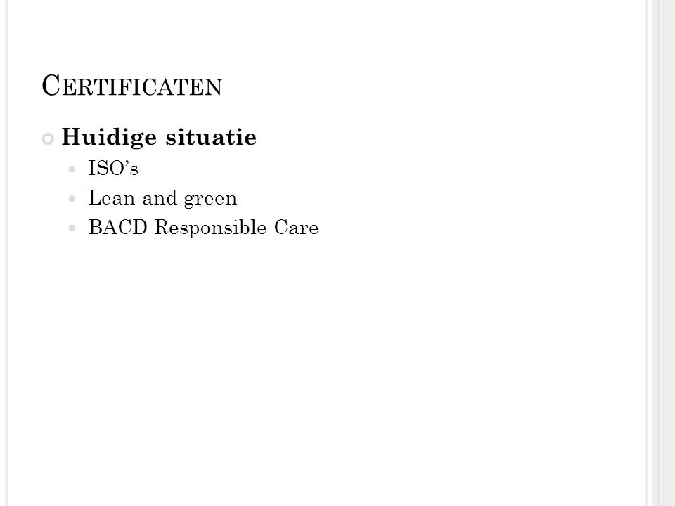 Certificaten Huidige situatie ISO's Lean and green