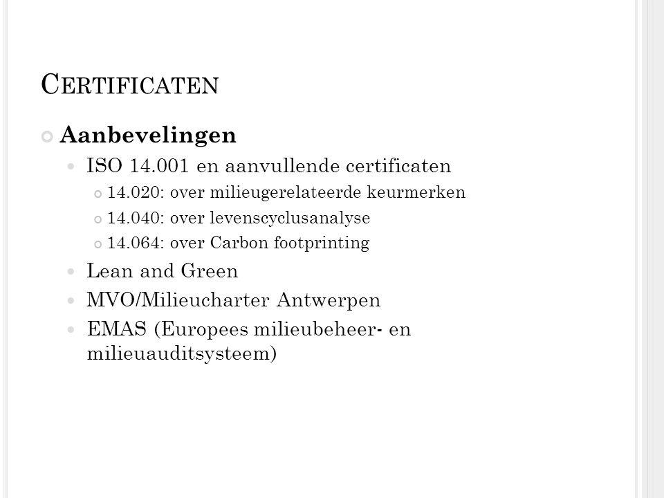 Certificaten Aanbevelingen ISO 14.001 en aanvullende certificaten