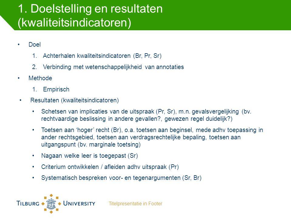 1. Doelstelling en resultaten (kwaliteitsindicatoren)