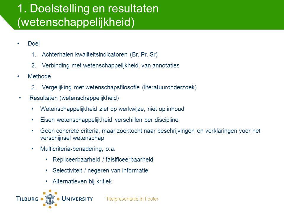 1. Doelstelling en resultaten (wetenschappelijkheid)