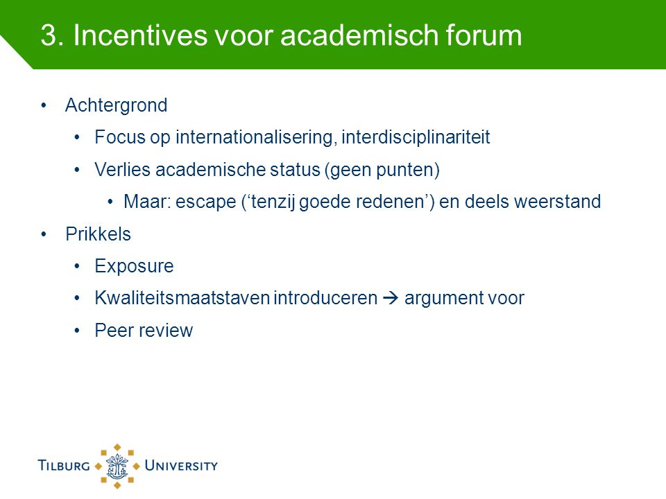 3. Incentives voor academisch forum