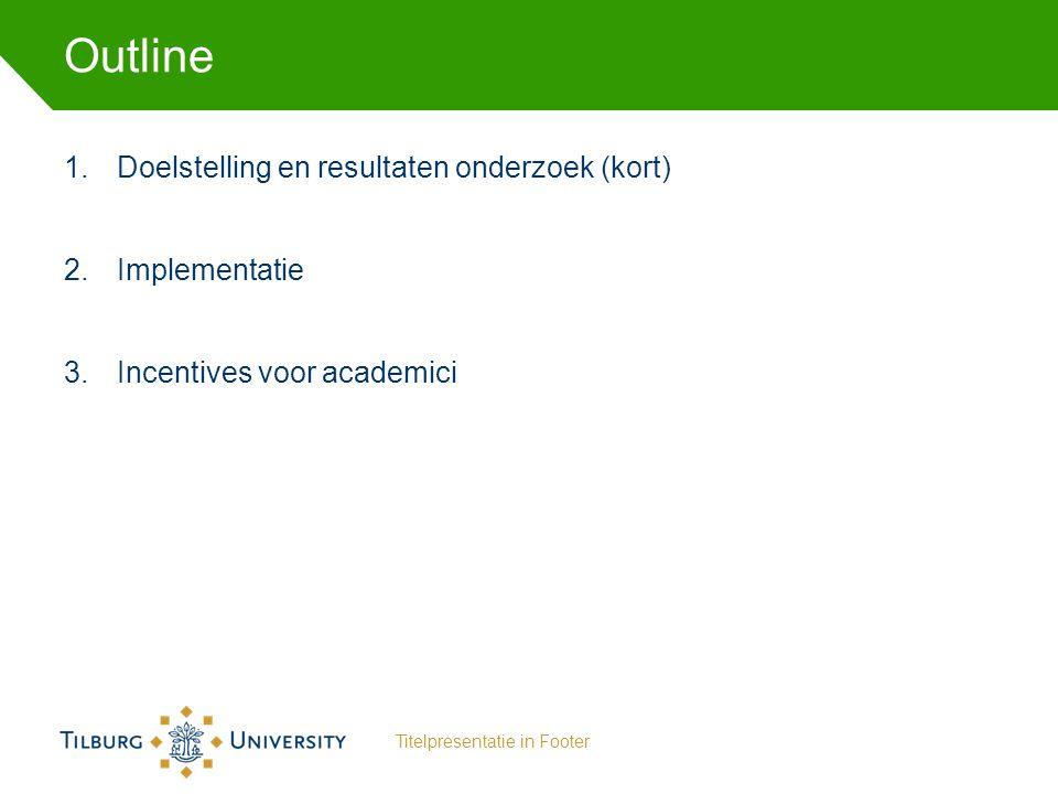 Outline Doelstelling en resultaten onderzoek (kort) Implementatie