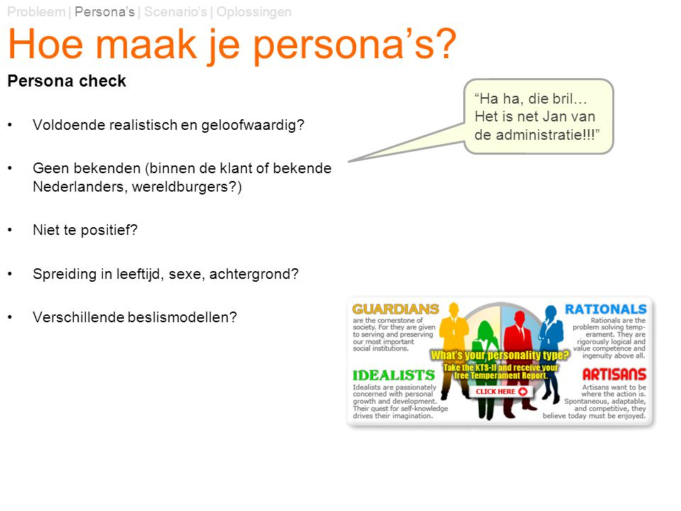 Hoe maak je persona's Persona check Ha ha, die bril…