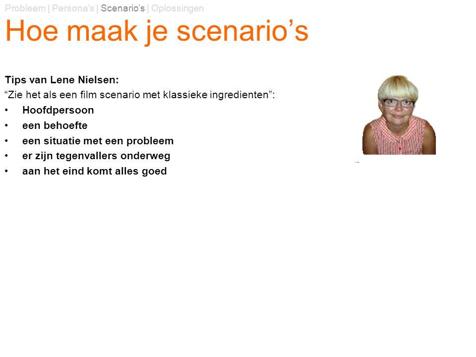 Hoe maak je scenario's Tips van Lene Nielsen: