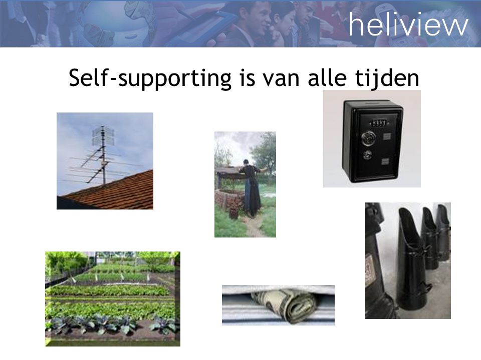 Self-supporting is van alle tijden