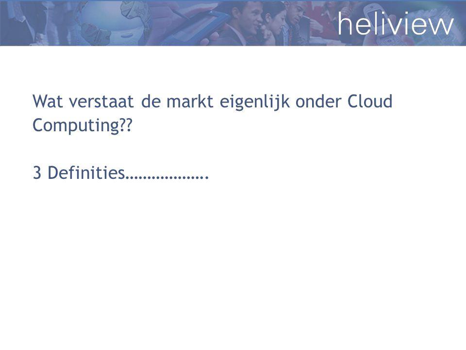 Wat verstaat de markt eigenlijk onder Cloud