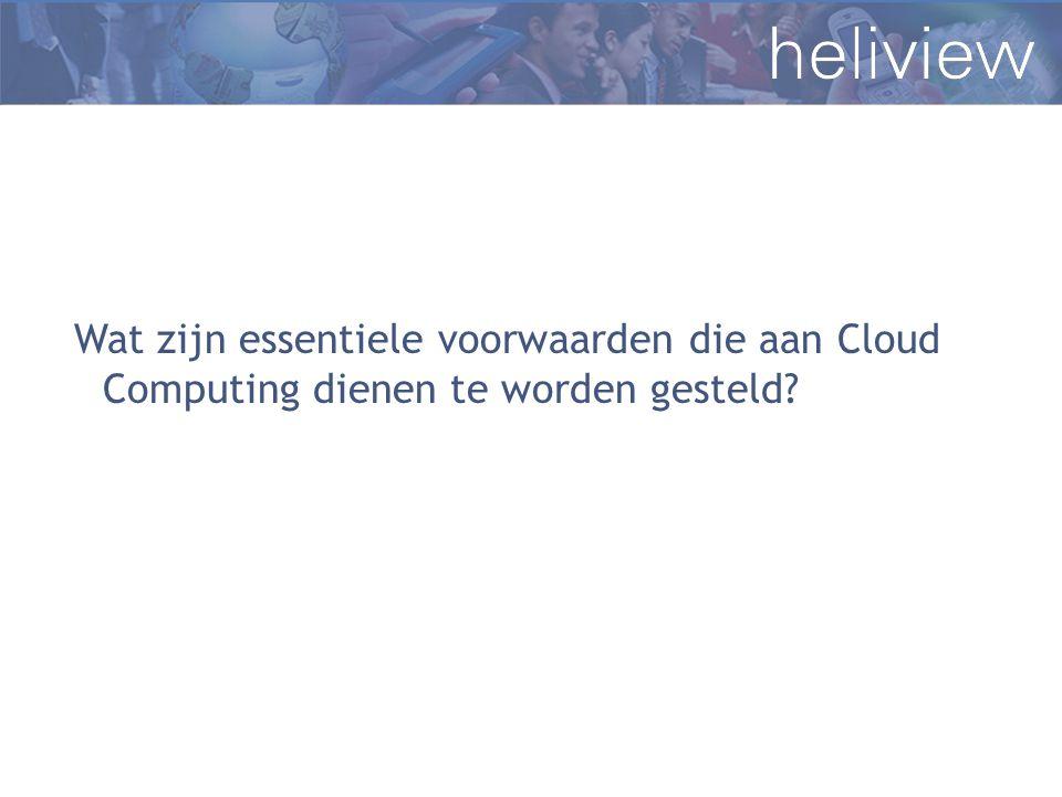 Wat zijn essentiele voorwaarden die aan Cloud Computing dienen te worden gesteld