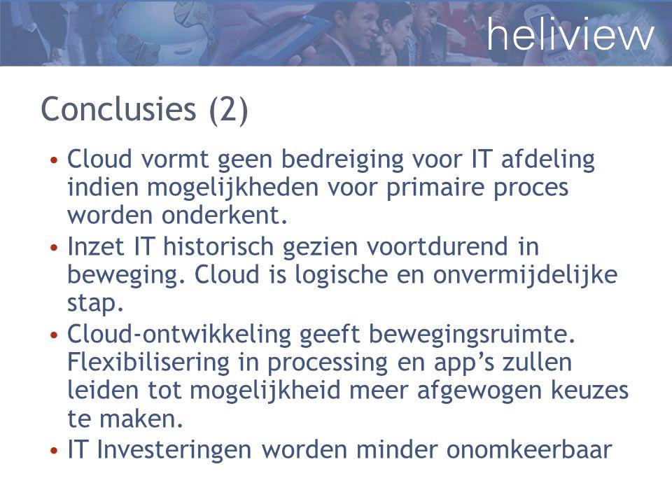 Conclusies (2) Cloud vormt geen bedreiging voor IT afdeling indien mogelijkheden voor primaire proces worden onderkent.