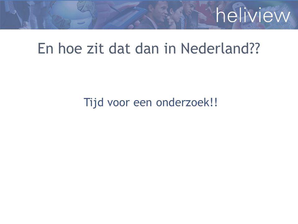 En hoe zit dat dan in Nederland
