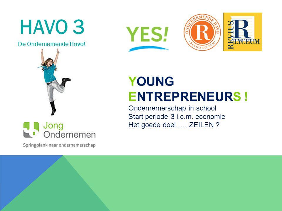 HAVO 3 Young EntrepreneurS ! Ondernemerschap in school