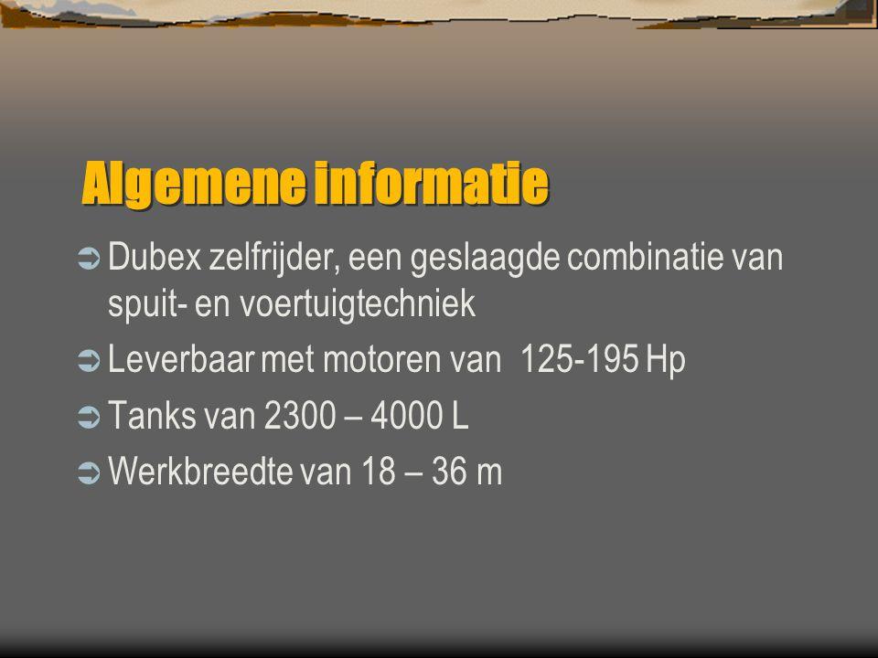 Algemene informatie Dubex zelfrijder, een geslaagde combinatie van spuit- en voertuigtechniek. Leverbaar met motoren van 125-195 Hp.