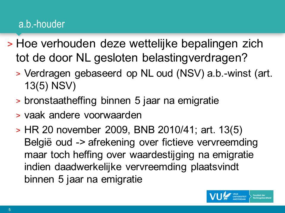a.b.-houder Hoe verhouden deze wettelijke bepalingen zich tot de door NL gesloten belastingverdragen