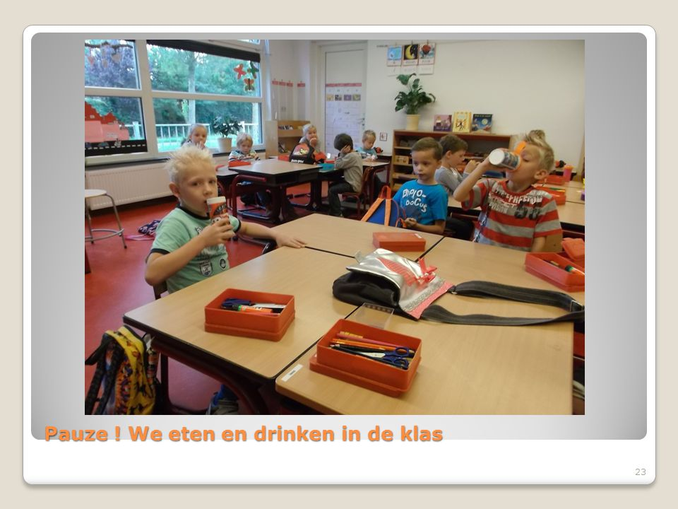 Pauze ! We eten en drinken in de klas