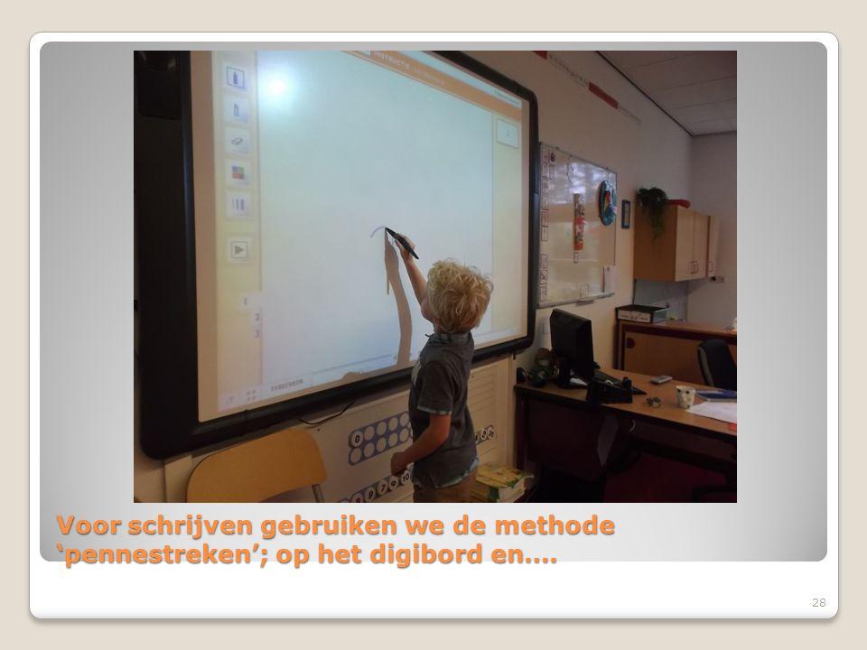 Voor schrijven gebruiken we de methode 'pennestreken'; op het digibord en….