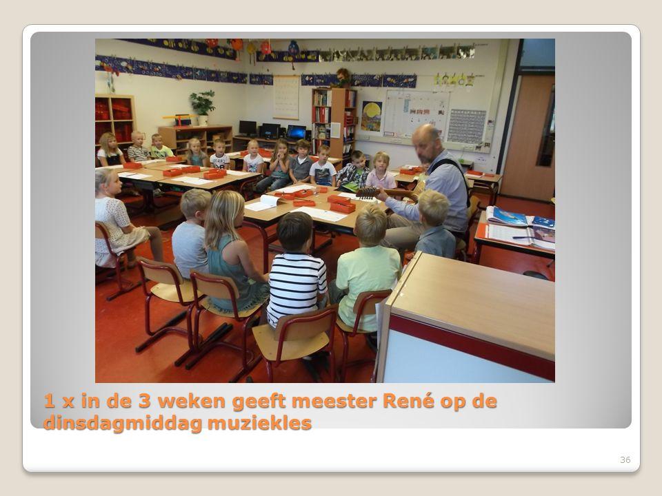 1 x in de 3 weken geeft meester René op de dinsdagmiddag muziekles