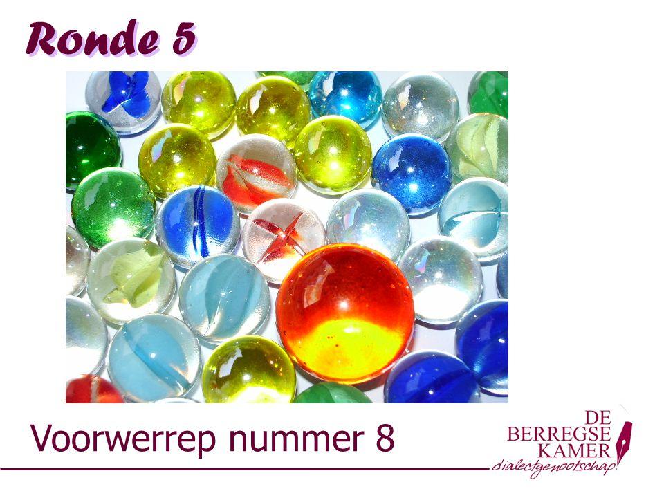 Ronde 5 Voorwerrep nummer 8