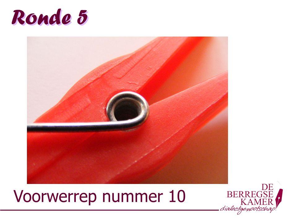 Ronde 5 Voorwerrep nummer 10
