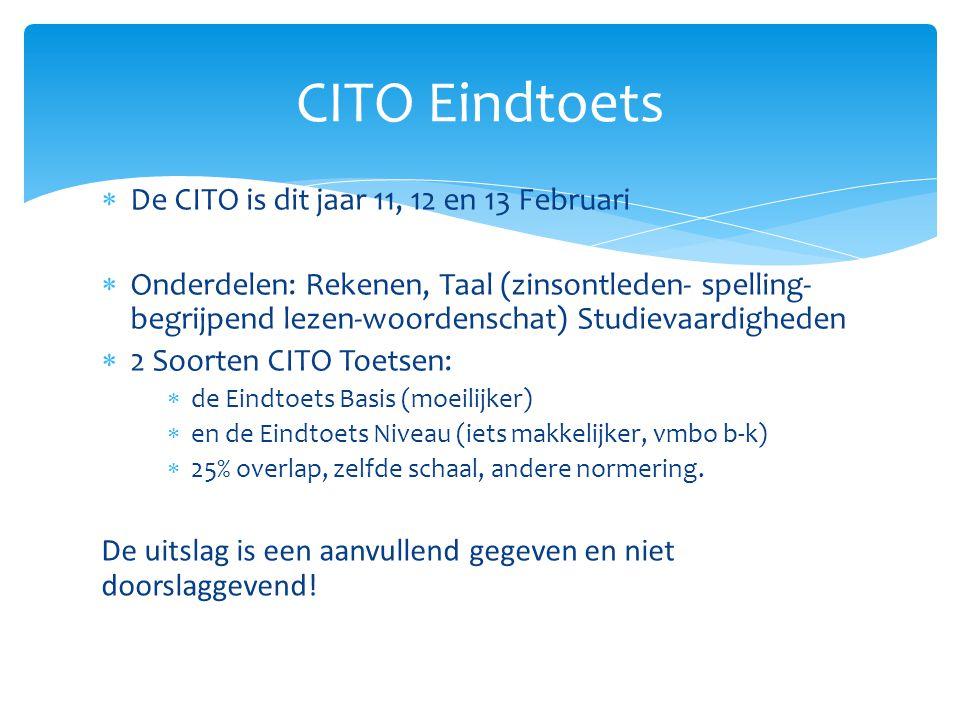 CITO Eindtoets De CITO is dit jaar 11, 12 en 13 Februari