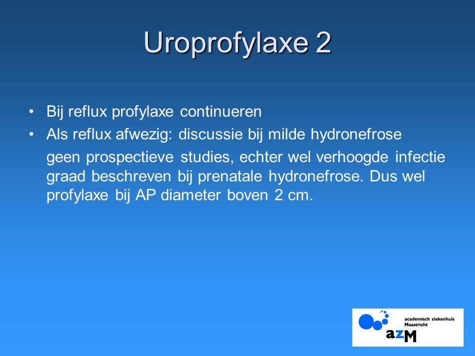 Uroprofylaxe 2 Bij reflux profylaxe continueren