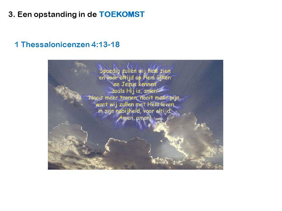 3. Een opstanding in de TOEKOMST