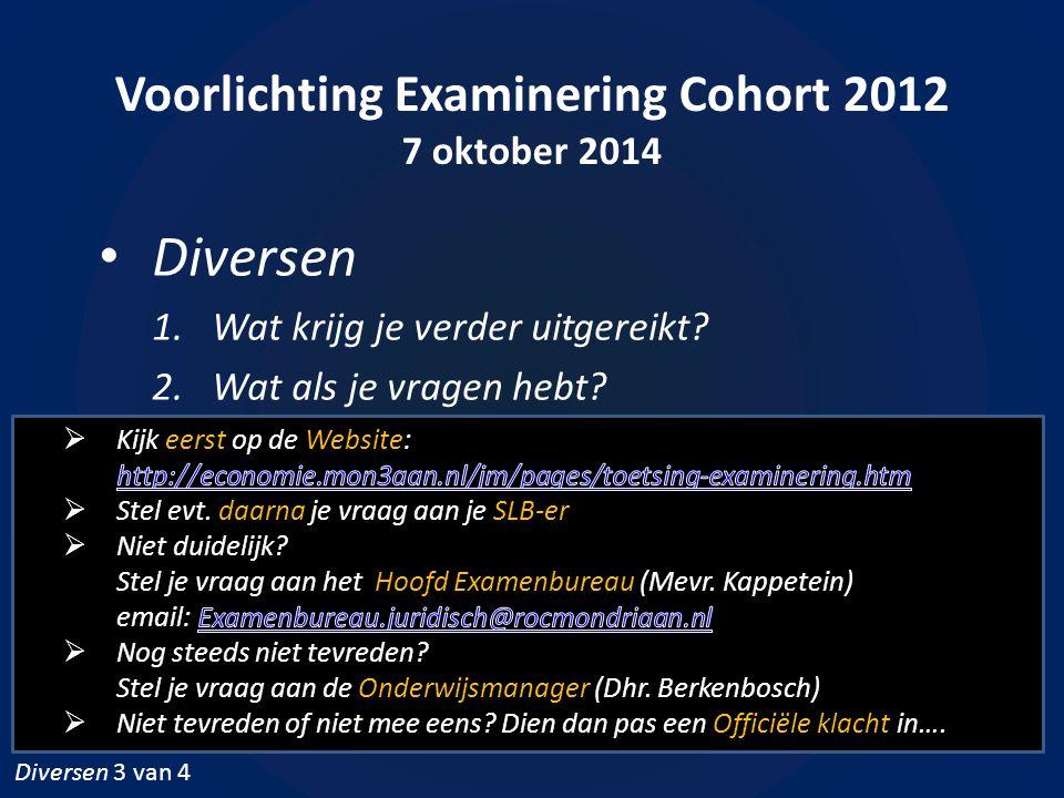 Voorlichting Examinering Cohort 2012 7 oktober 2014