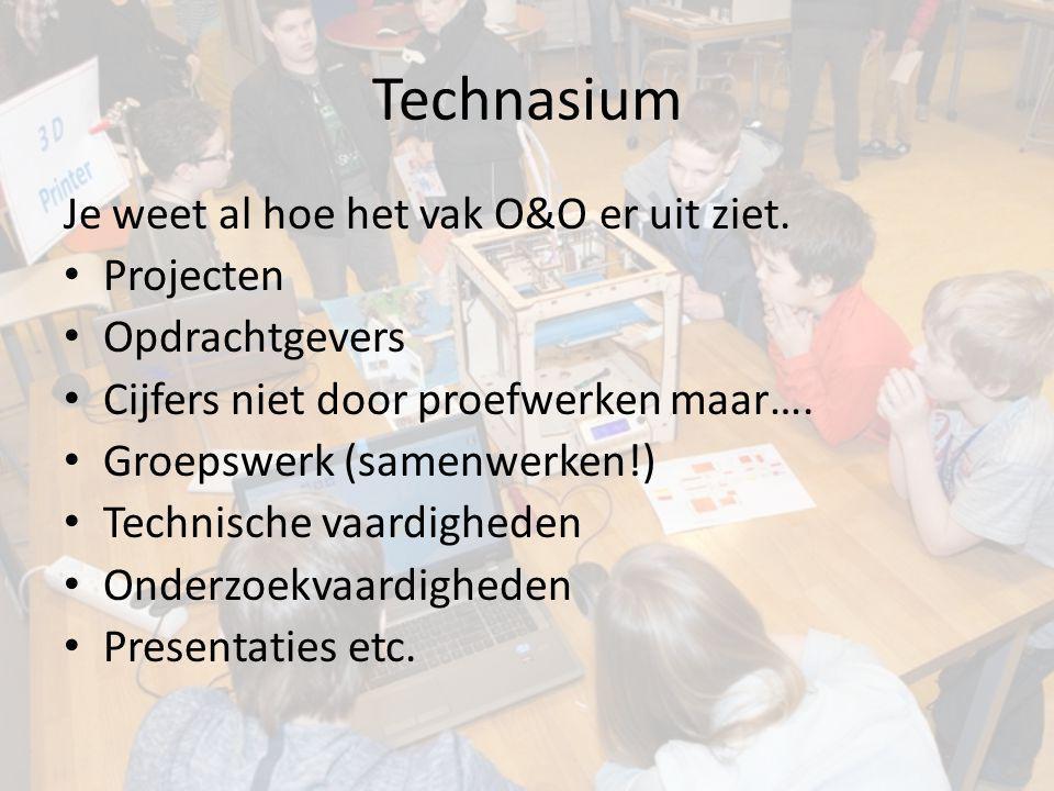 Technasium Je weet al hoe het vak O&O er uit ziet. Projecten