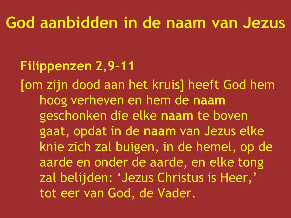God aanbidden in de naam van Jezus