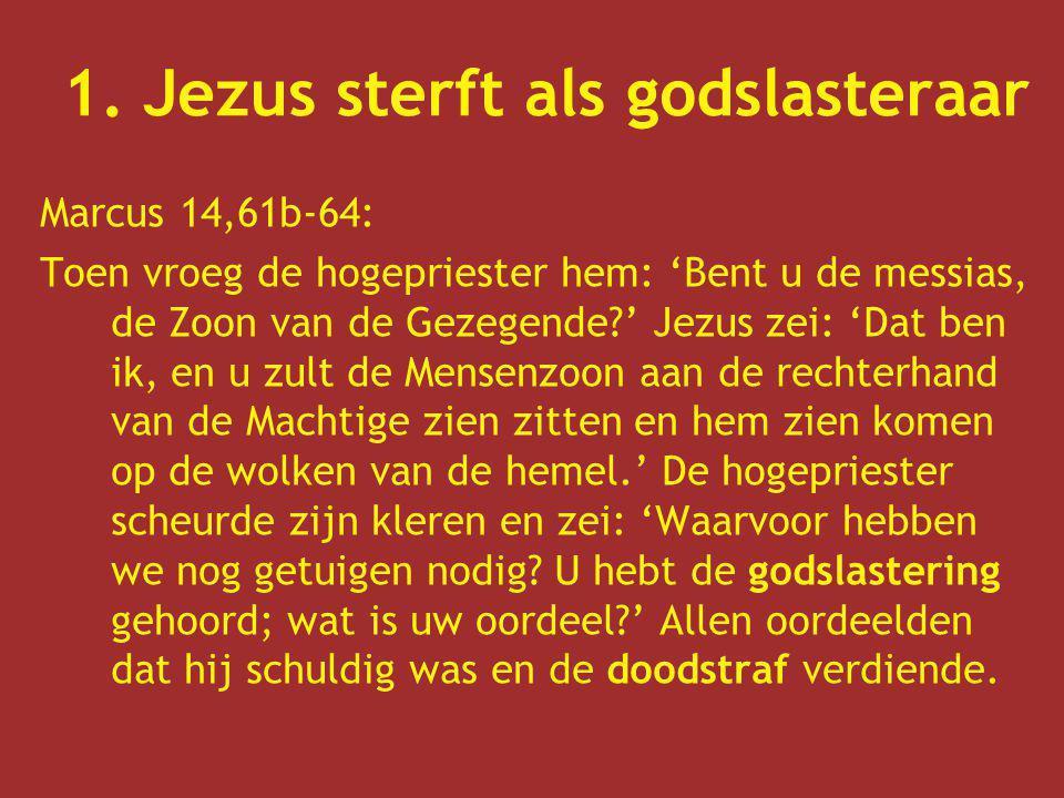 1. Jezus sterft als godslasteraar
