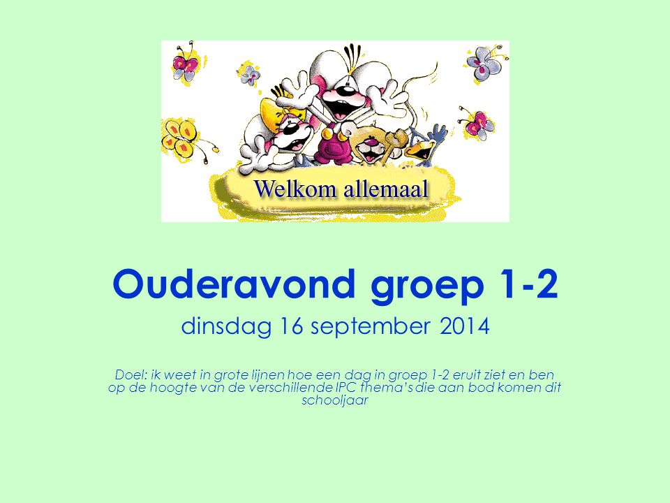 Ouderavond groep 1-2 dinsdag 16 september 2014