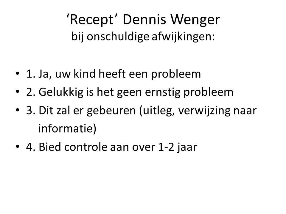 'Recept' Dennis Wenger bij onschuldige afwijkingen: