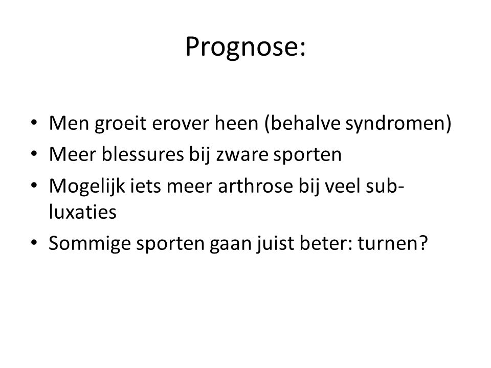 Prognose: Men groeit erover heen (behalve syndromen)